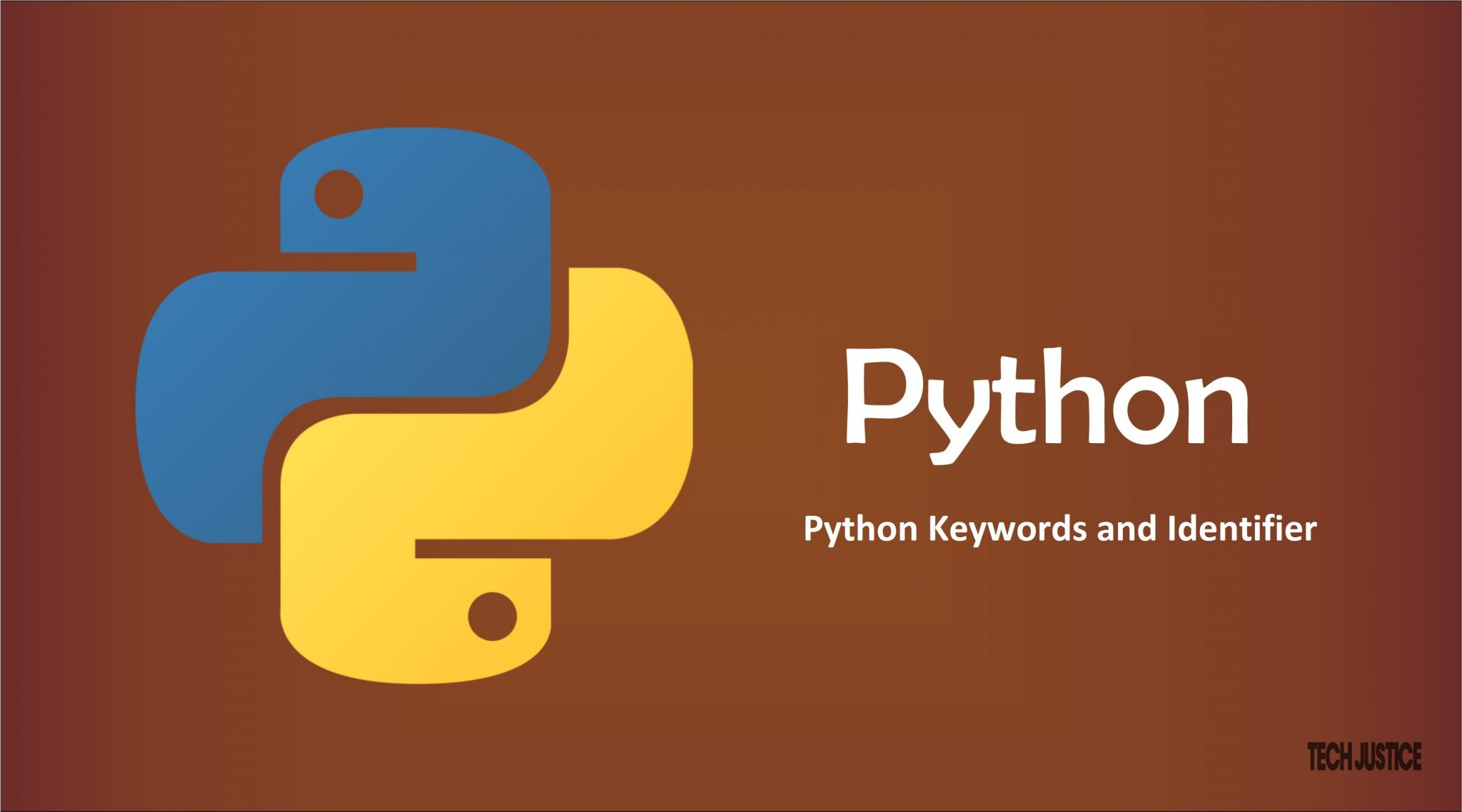 Python Keywords and Identifier Tech Justice