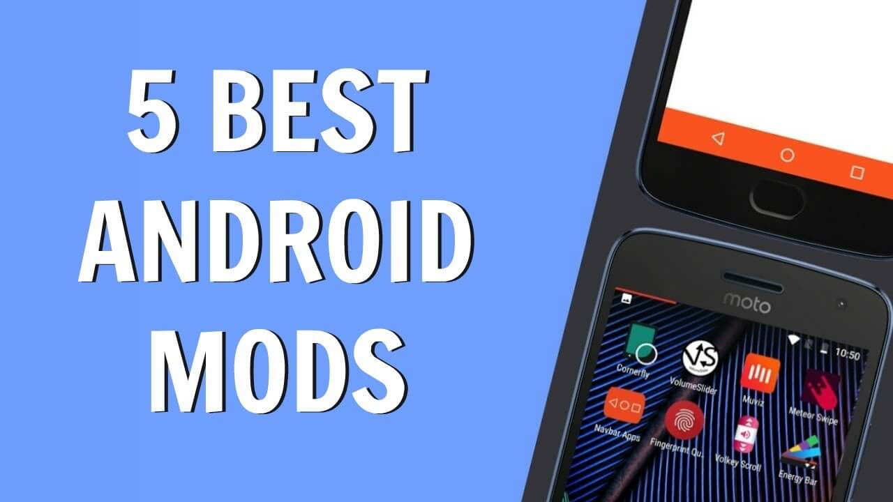 Best 5 Android Mods for Android Without Root