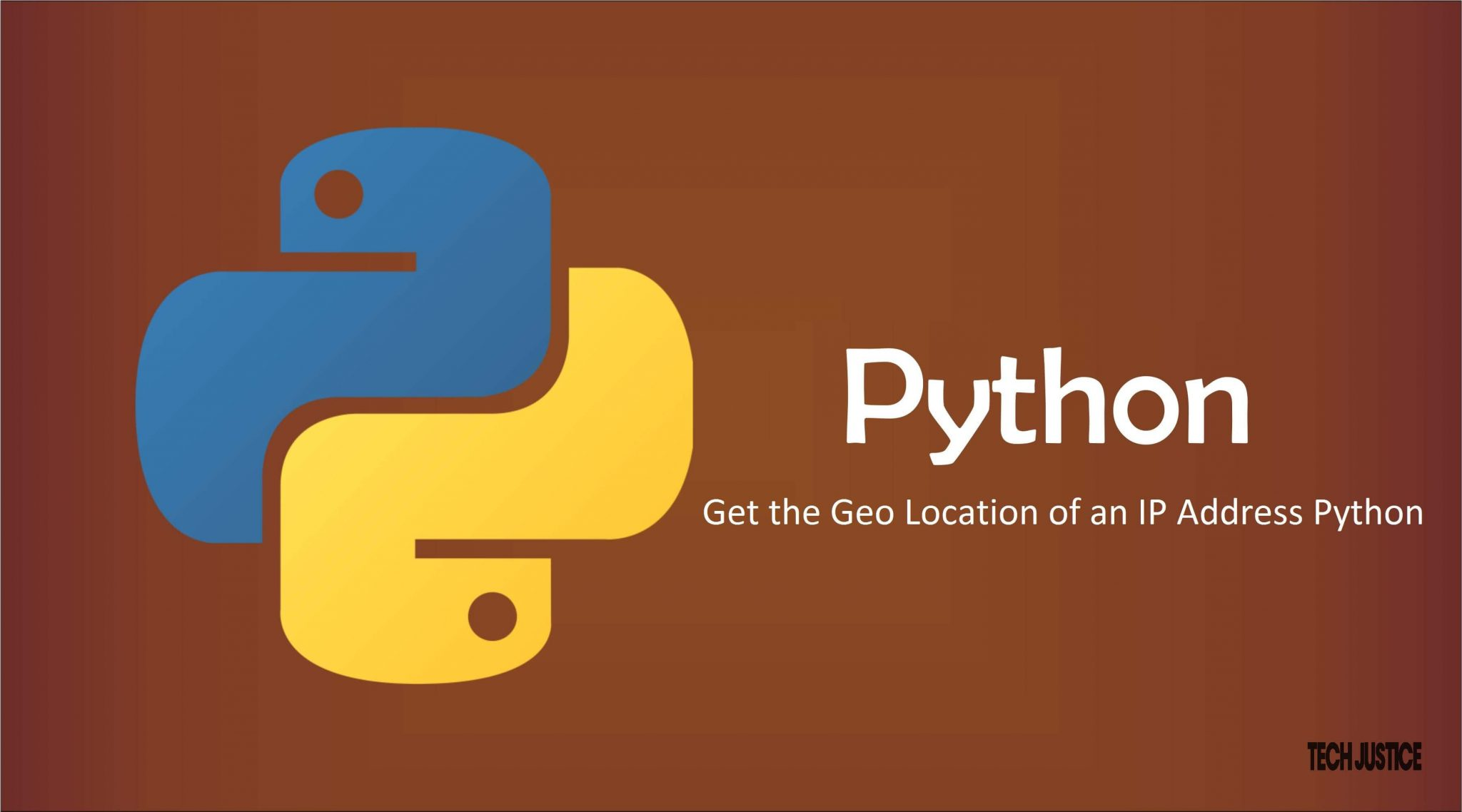 python Get the Geo Location of an IP Address Python tech justice.jpg
